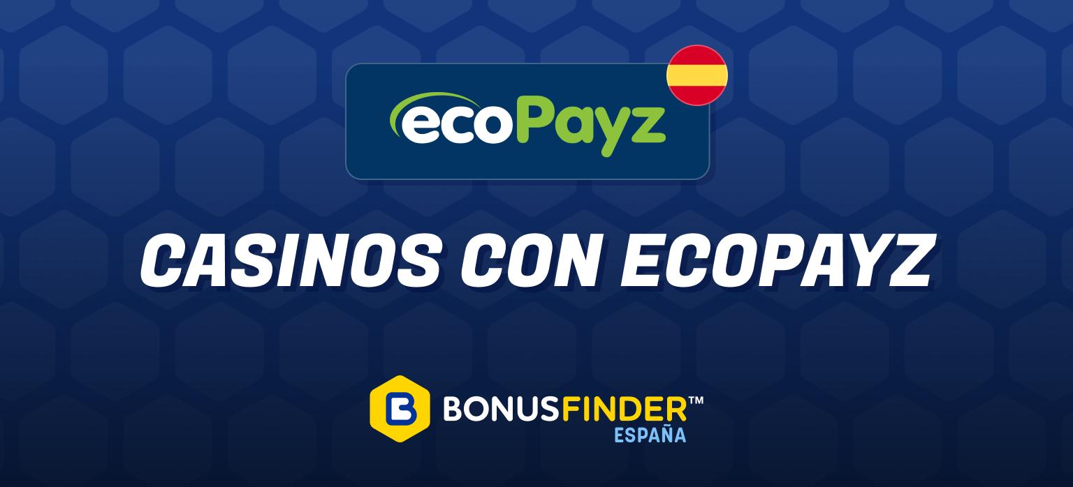 Casinos Online que Aceptan EcoPayz